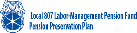 Local 807 Labor-Management Pension Fund Pension Preservation Plan